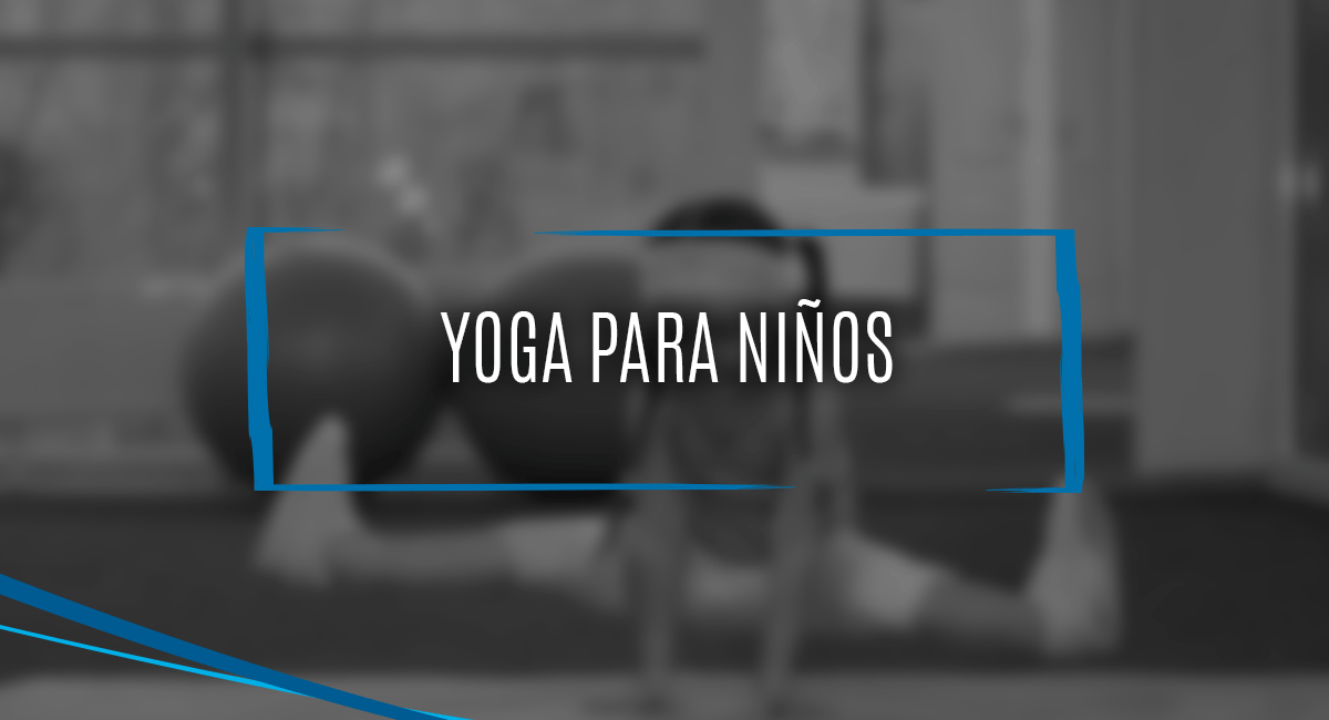 Clases | Yoga Para Niños | Yoga Tlalpan Sur