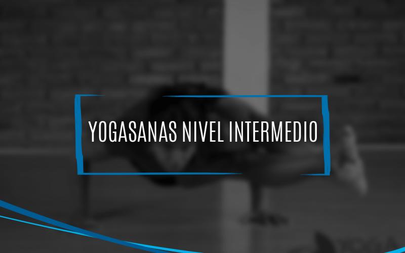 Clases | Yogasanas Nivel Intermedio | Yoga Tlalpan Sur